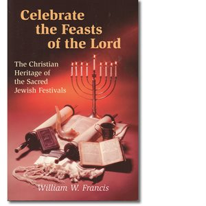 Celebrate the Feasts of the Lord