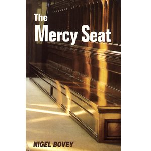 THE MERCY SEAT BY NIGEL BOVEY