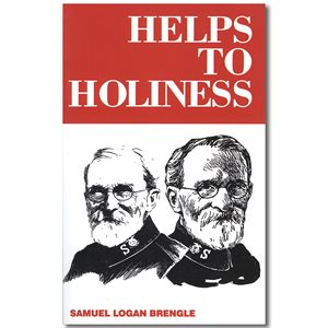 HELPS TO HOLINESS ; Samuel Logan Brengle, The Salvation Army,