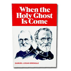 WHEN THE HOLY GHOST IS COME ; Samuel Logan Brengle, The Salvation Army,