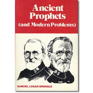 ANCIENT PROPHETS ; Samuel Logan Brengle, The Salvation Army, 0-86544-000-X