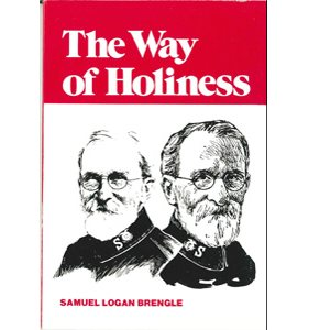 THE WAY OF HOLINESS; Samuel Logan Brengle, The Salvation Army, 0-86544-008-5