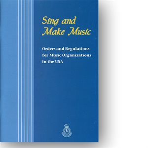 Sing and Make Music: Orders and Regulations for Music Organizations in the USA