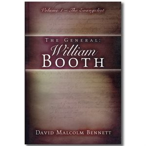 THE GENERAL WILLIAM BOOTH VOL. 1 THE EVANGELIST