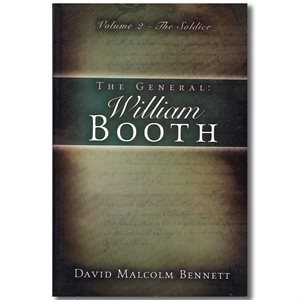 THE GENERAL: WILLIAM BOOTH VOL. 2 THE SOLDIER