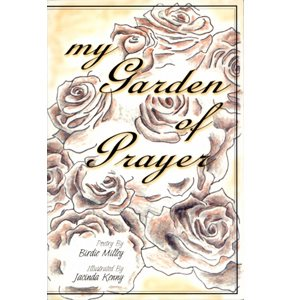MY GARDEN OF PRAYER BY BIRDIE MILLEY