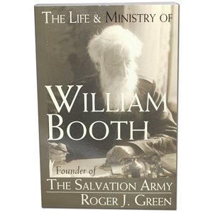 The Life & Ministry of William Booth Founder of The Salvation Army