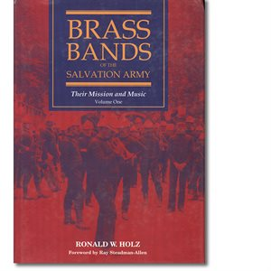 Brass Bands of The Salvation Army: Their Mission and Music Vol. 1