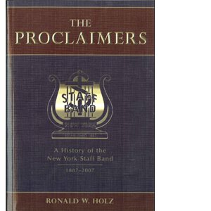 THE PROCLAIMERS A HISTORY OF NYSB 1887-2007; Ronald W. Holz, 978-0-89216-110-2