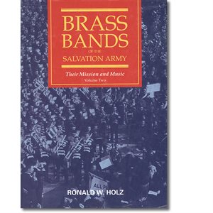Brass Bands of The Salvation Army: Their Mission and Music Vol. 2