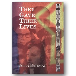 THEY GAVE THEIR LIVES BY BATEMAN