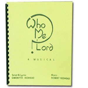 MUS WHO ME LORD MUSICAL  Score  By Redhead