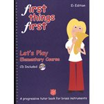 First Things First - Let's Play Eb edition