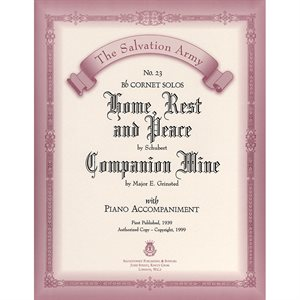 HOME, REST AND PEACE / COMPANION MINE  - Classic Series Bb Cornet