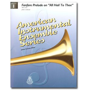 "AIES FANFARE PRELUDE ON ""ALL HAIL TO THEE"" GR 1"