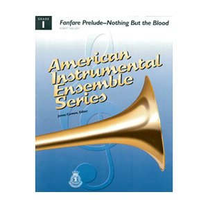 AIES FANFARE PRELUDE NOTHING BUT THE BLOOD GR 1