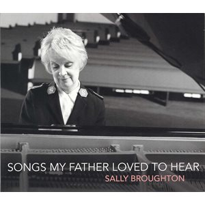 Songs My Father Loved to Hear  CD  Sally Broughton