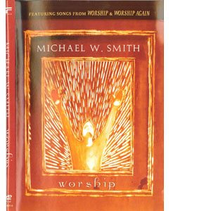 WORSHIP / MICHAEL W SMITH
