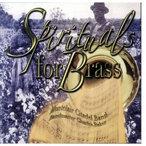 SPIRITUALS FOR BRASS BY MONTCLAIR CITADEL BAND
