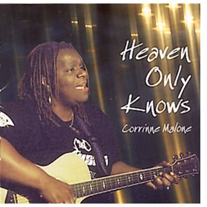 HEAVEN ONLY KNOWS BY CORRINE MALONE