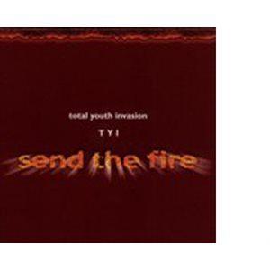 SEND THE FIRE