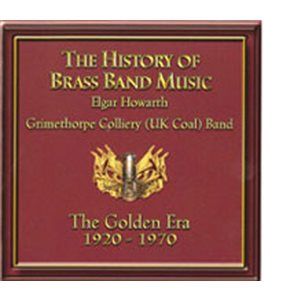 HISTORY OF BRASS BAND MUSIC GOLDEN ERA