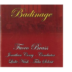 CD BADINAGE BY FUOCO BRASS; FUOCO BRASS