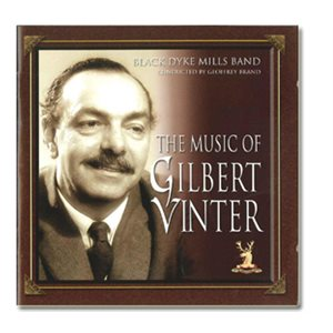 THE MUSIC OF GILBERT VINTER BY BLACK DYKE MILLS BAND