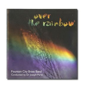 OVER THE RAINBOW BY FOUNTAIN CITY BRASS