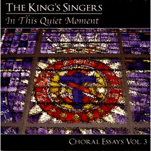 CHORAL ESSAYS VOL. 3 IN THIS QUIET MOMENT