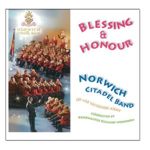 BLESSING & HONOUR BY NORWICH CITADEL BAND