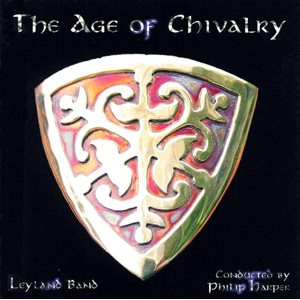 THE AGE OF CHIVALRY BY LEYLAND BAND