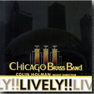 CD LIVELY!! BY CHICAGO BRASS BAND
