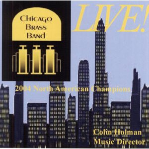 CD LIVE! 2004 NA CHAMPS BY CHICAGO BRASS BAND