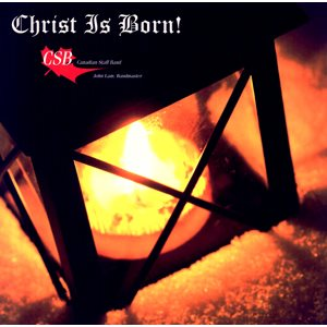 CHRIST IS BORN CD BY CANADIAN SB