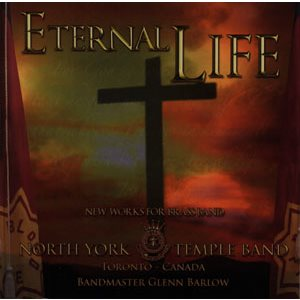 ETERNAL LIFE BY NORTH YORK TEMPLE BAND