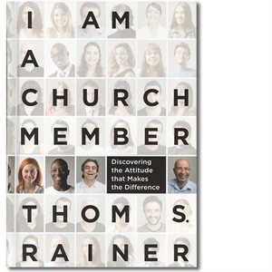 I Am A Church Member    Thom S Rainer