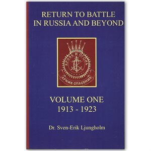 Return to Battle in Russia and Beyond Volume 1 (1913 - 1923)