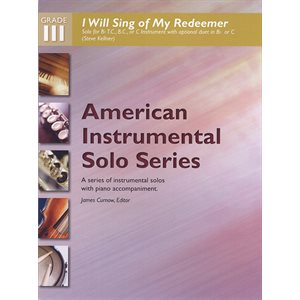 AISS  I Will Sing of My Redeemer (Solo for B·, T.C., B.C., or C Instrument) GR 3
