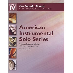 AISS  I've Found a Friend (Saved, Saved) (Solo for E· or F Instrument) (Stephen Bulla)